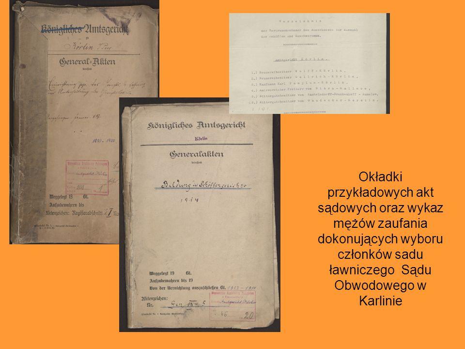 Okładki przykładowych akt sądowych oraz wykaz mężów zaufania dokonujących wyboru członków sadu ławniczego Sądu Obwodowego w Karlinie