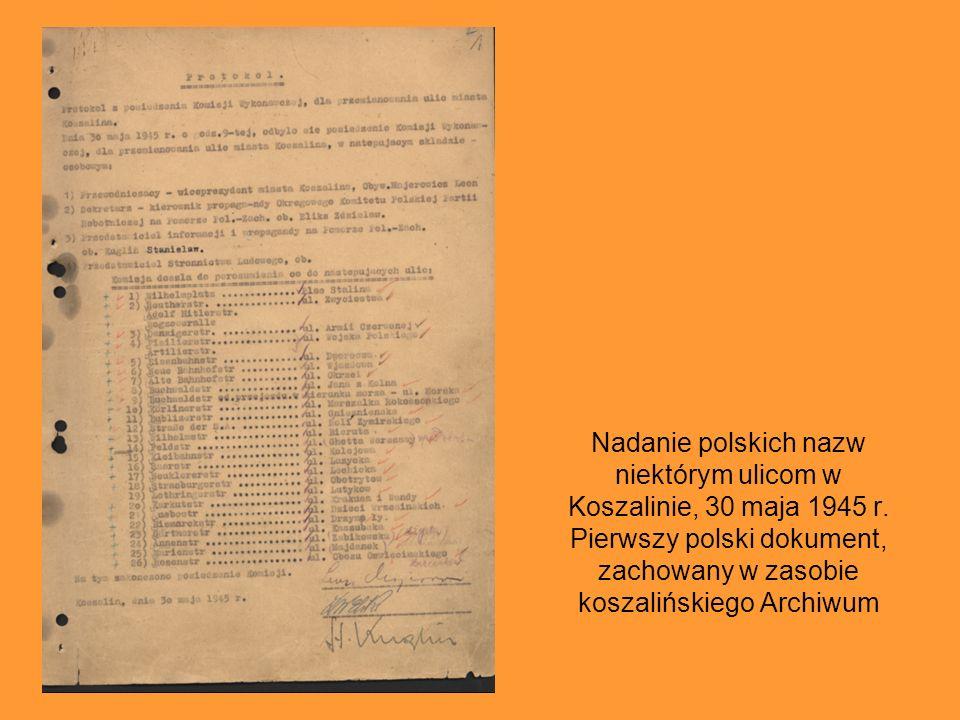 Nadanie polskich nazw niektórym ulicom w Koszalinie, 30 maja 1945 r