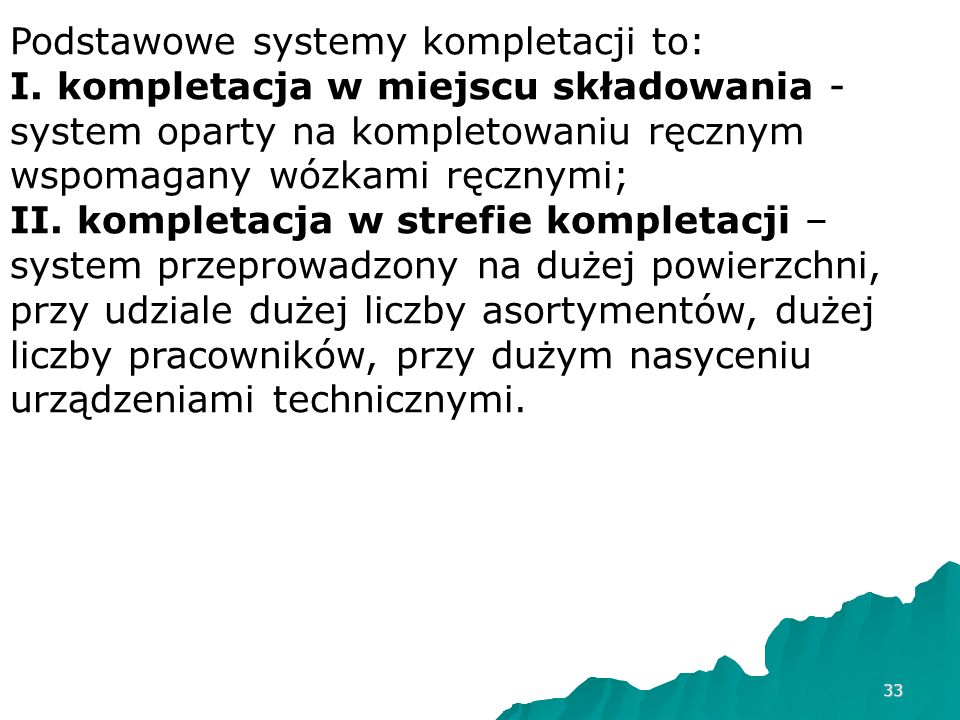 Podstawowe systemy kompletacji to: