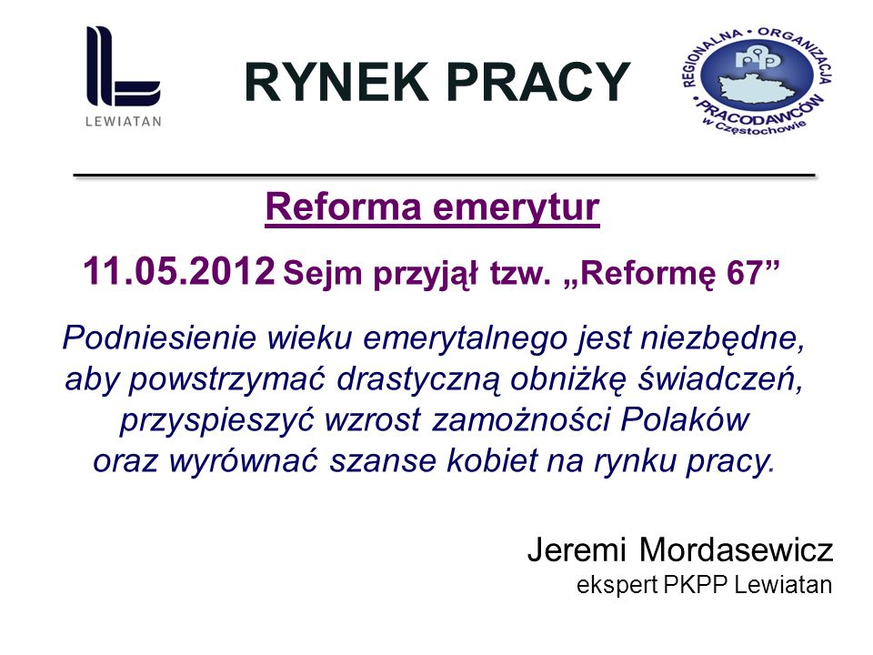"""11.05.2012 Sejm przyjął tzw. """"Reformę 67"""
