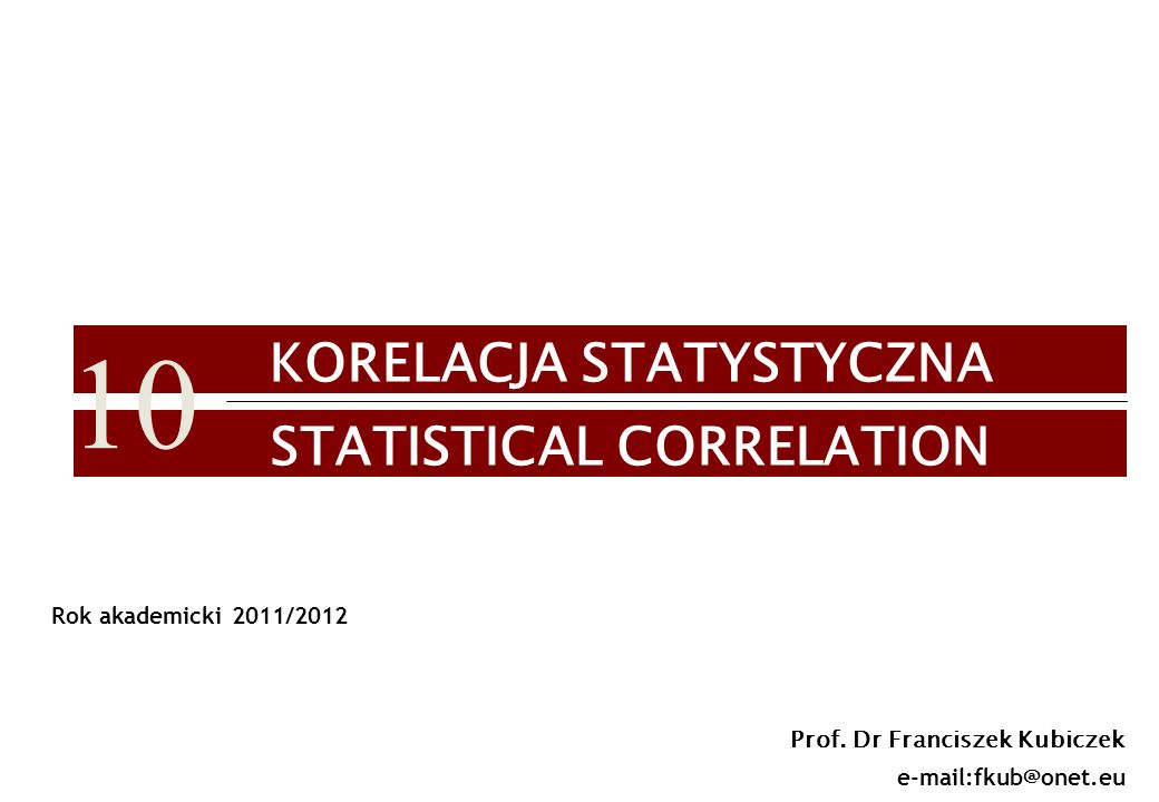 KORELACJA STATYSTYCZNA STATISTICAL CORRELATION