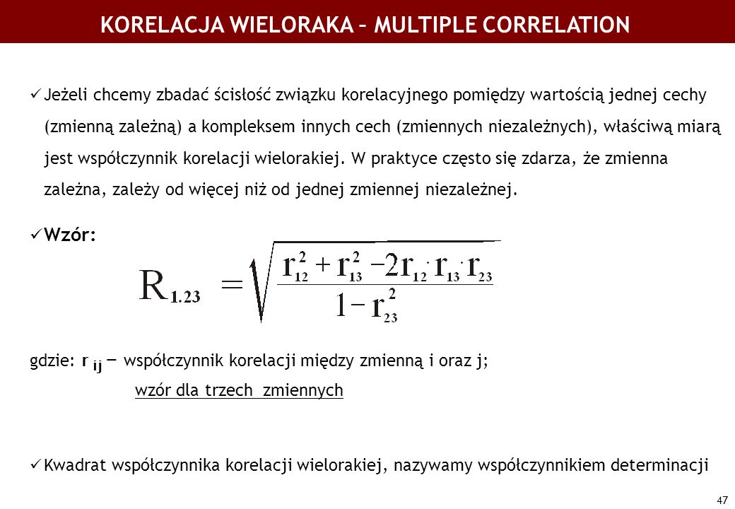 KORELACJA WIELORAKA – MULTIPLE CORRELATION