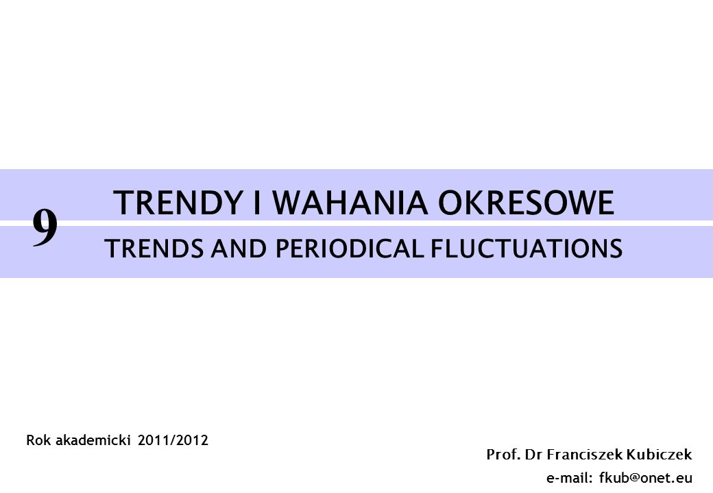 TRENDY I WAHANIA OKRESOWE TRENDS AND PERIODICAL FLUCTUATIONS