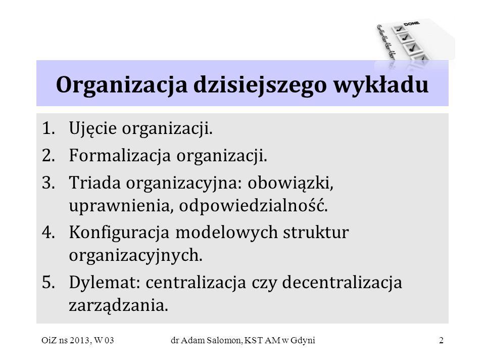 Organizacja dzisiejszego wykładu