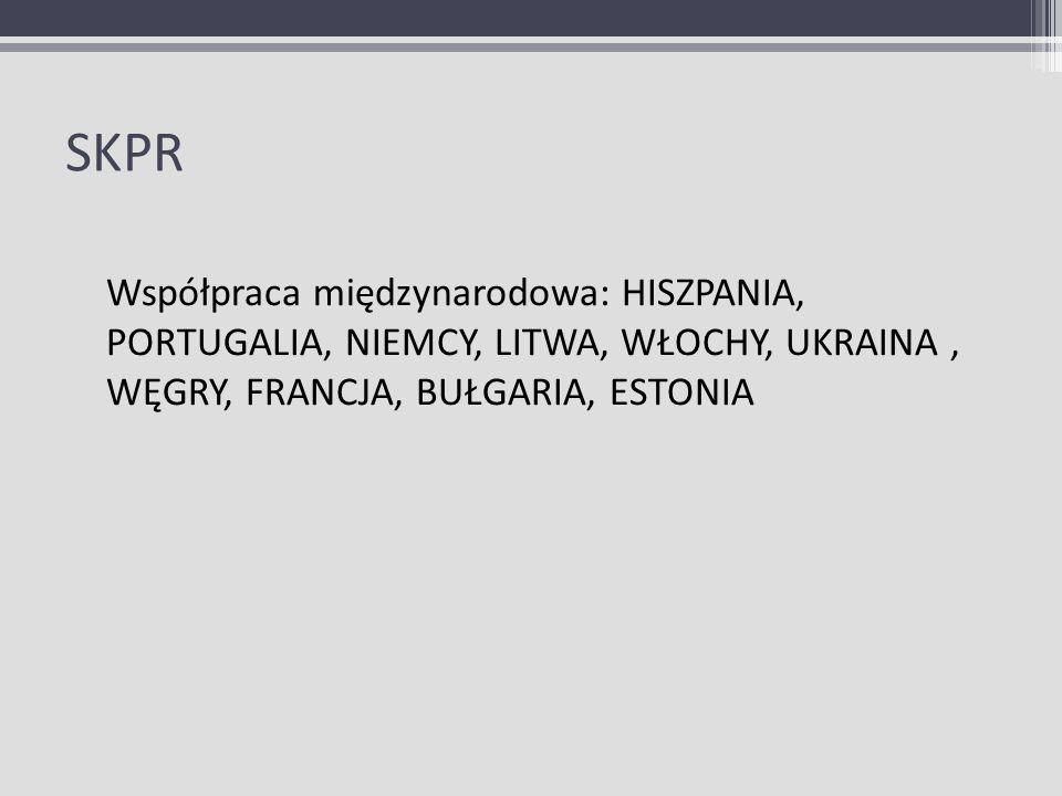 SKPRWspółpraca międzynarodowa: HISZPANIA, PORTUGALIA, NIEMCY, LITWA, WŁOCHY, UKRAINA , WĘGRY, FRANCJA, BUŁGARIA, ESTONIA.