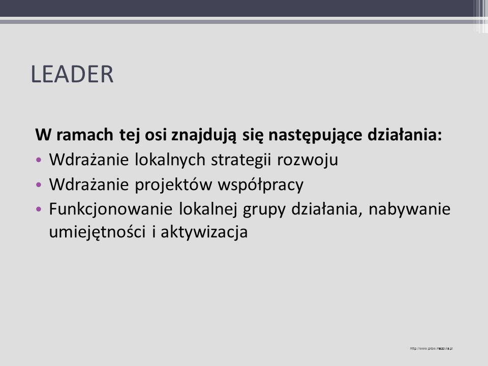 LEADER W ramach tej osi znajdują się następujące działania: