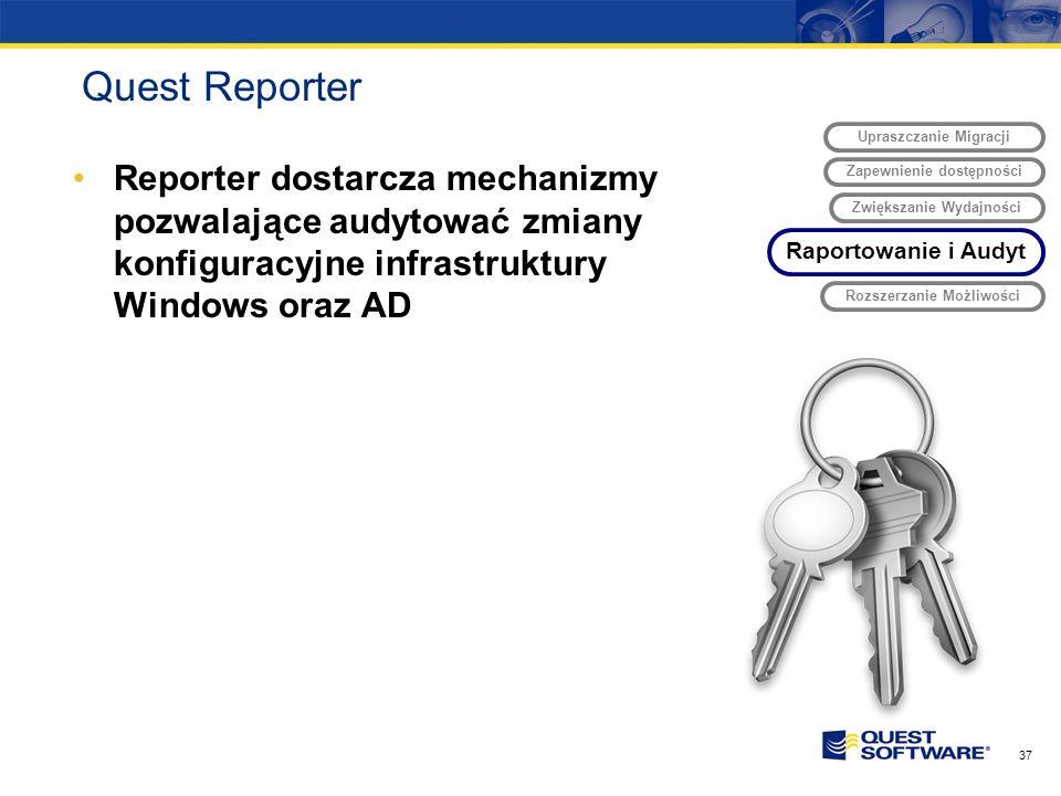 Quest Reporter Upraszczanie Migracji. Reporter dostarcza mechanizmy pozwalające audytować zmiany konfiguracyjne infrastruktury Windows oraz AD.