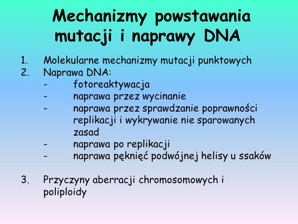 Mechanizmy powstawania mutacji i naprawy DNA