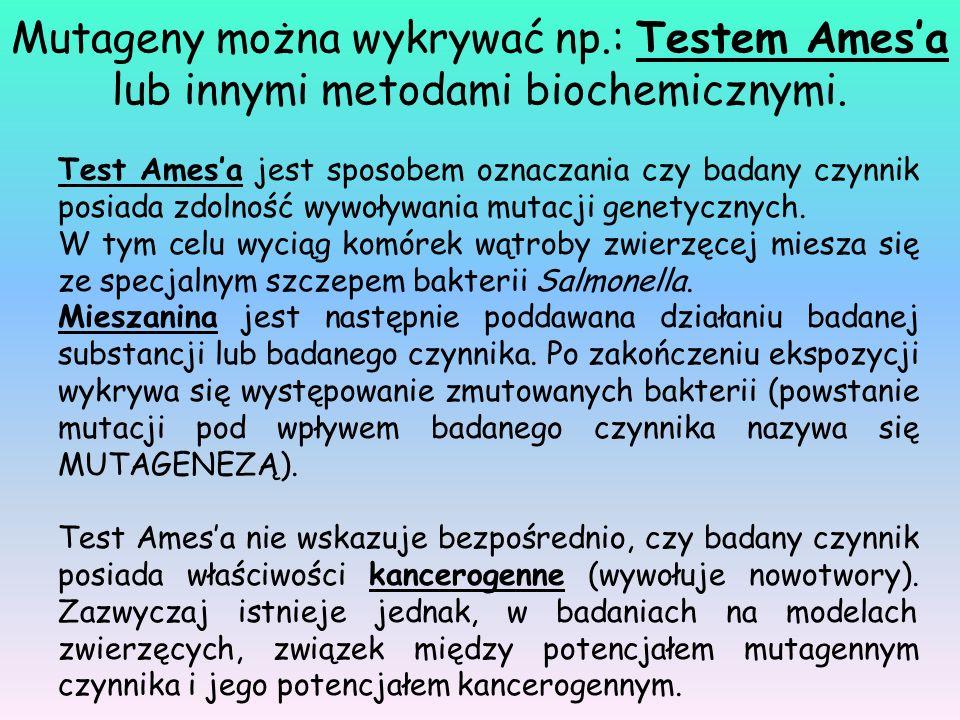 Mutageny można wykrywać np.: Testem Ames'a