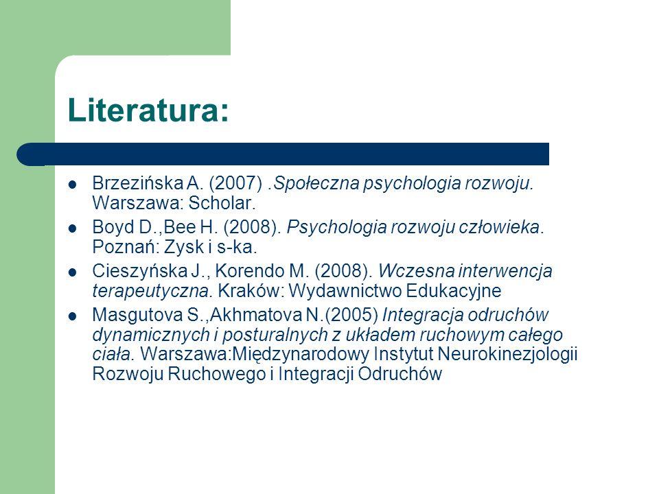 Literatura:Brzezińska A. (2007) .Społeczna psychologia rozwoju. Warszawa: Scholar.