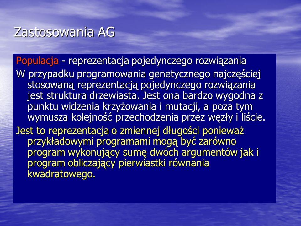 Zastosowania AG Populacja - reprezentacja pojedynczego rozwiązania