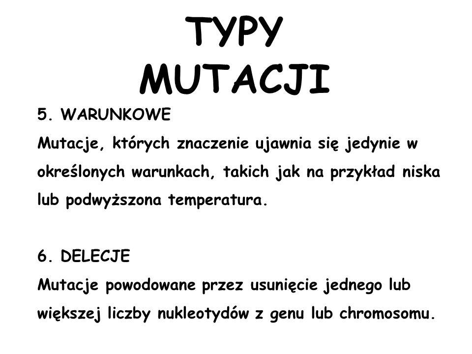 TYPY MUTACJI 5. WARUNKOWE