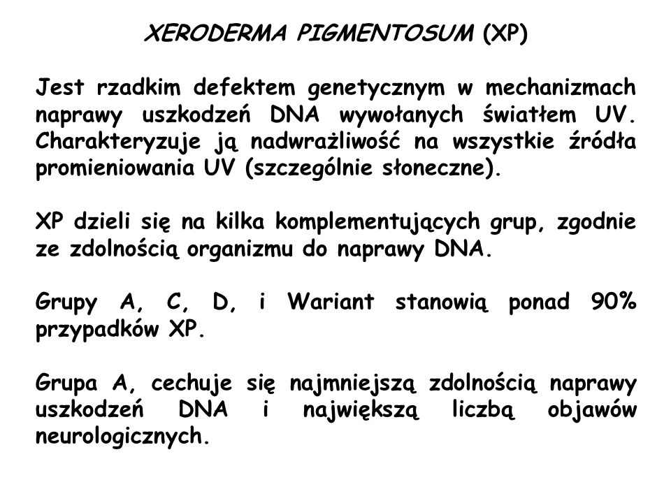 XERODERMA PIGMENTOSUM (XP)