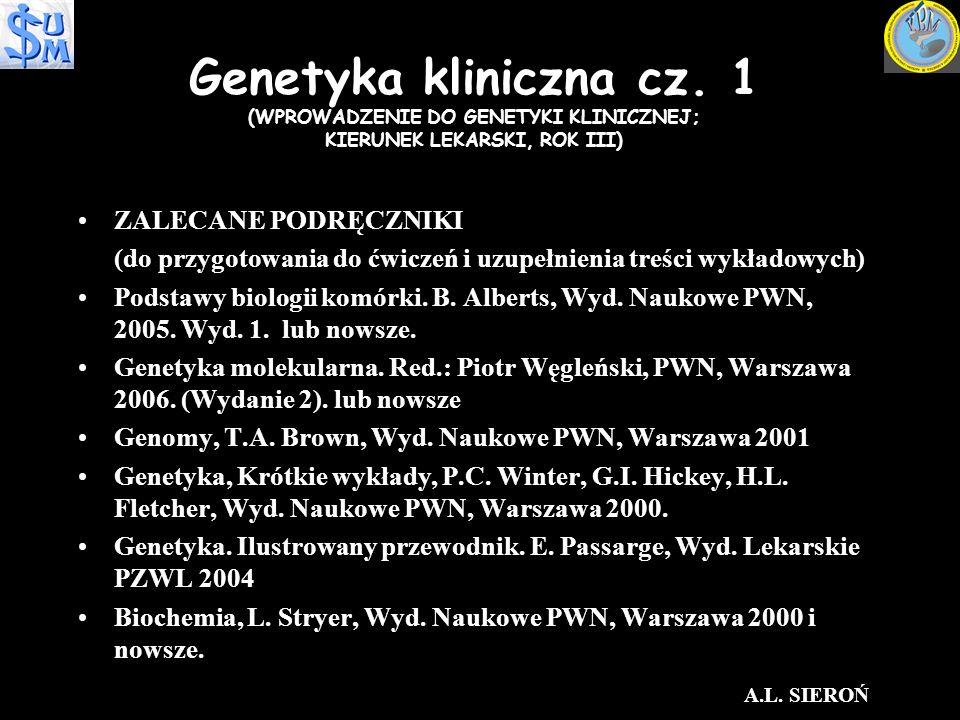 Genetyka kliniczna cz. 1 (WPROWADZENIE DO GENETYKI KLINICZNEJ; KIERUNEK LEKARSKI, ROK III)