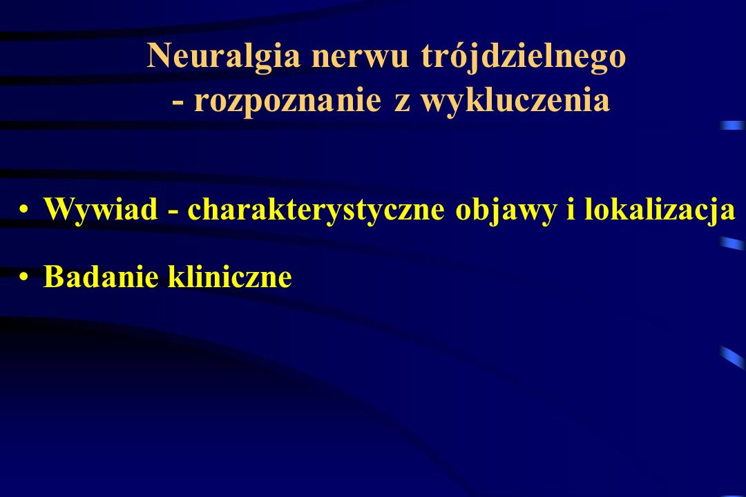 Neuralgia nerwu trójdzielnego - rozpoznanie z wykluczenia