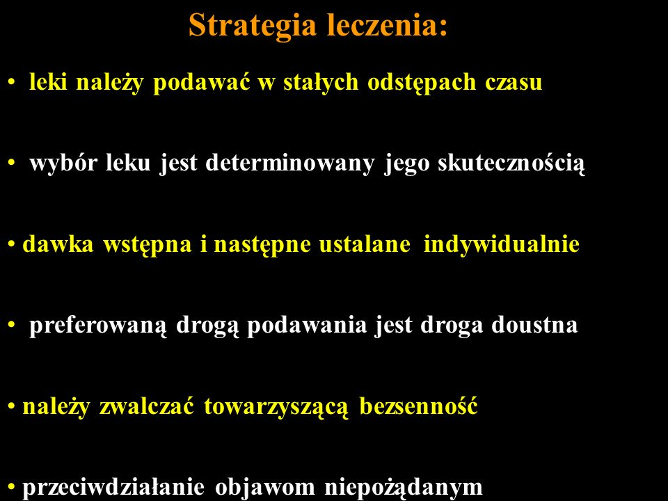 Strategia leczenia: leki należy podawać w stałych odstępach czasu