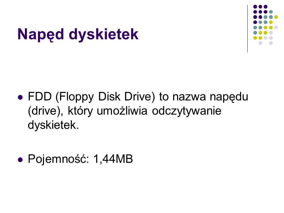 Napęd dyskietek FDD (Floppy Disk Drive) to nazwa napędu (drive), który umożliwia odczytywanie dyskietek.