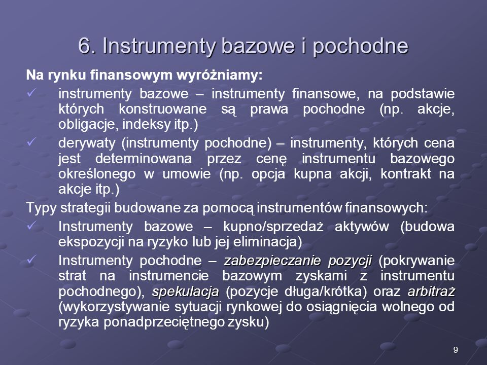 6. Instrumenty bazowe i pochodne
