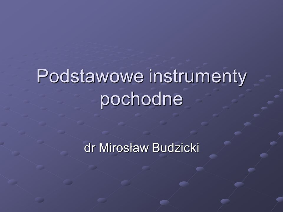 Podstawowe instrumenty pochodne