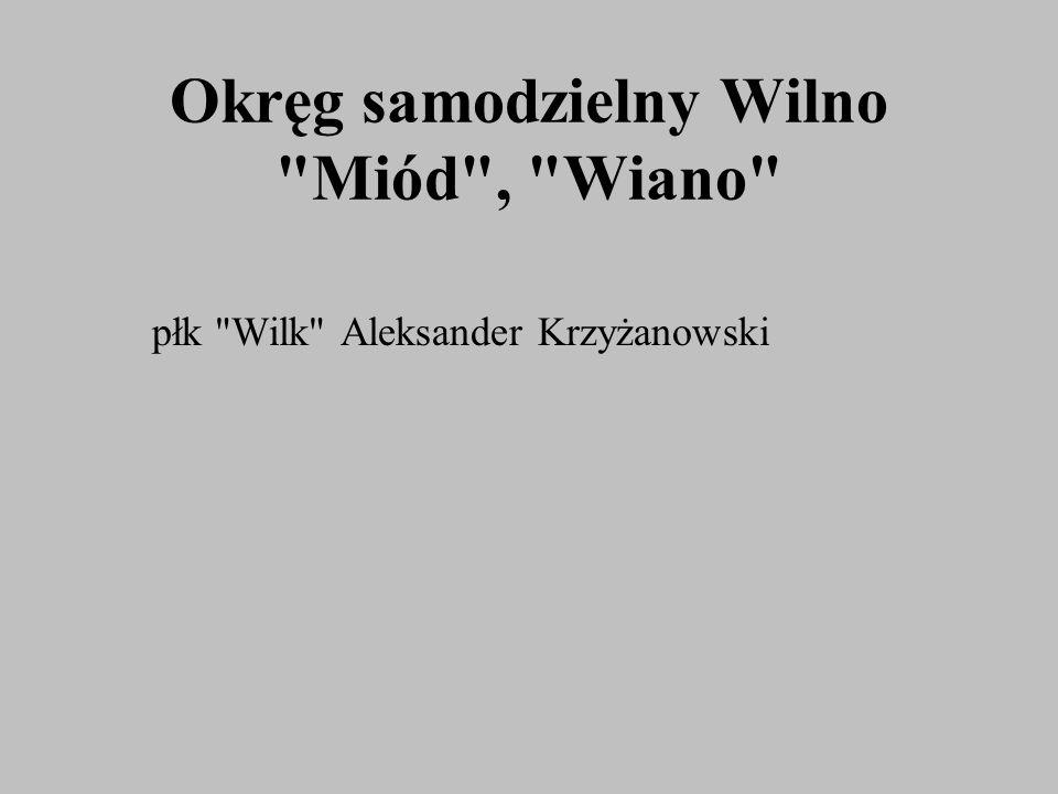 Okręg samodzielny Wilno Miód , Wiano