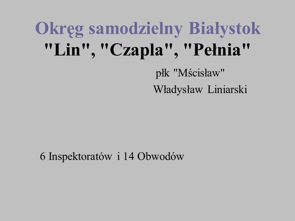 Okręg samodzielny Białystok Lin , Czapla , Pełnia