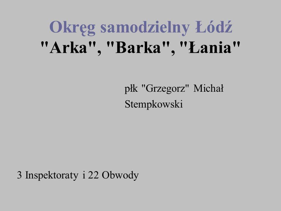Okręg samodzielny Łódź Arka , Barka , Łania