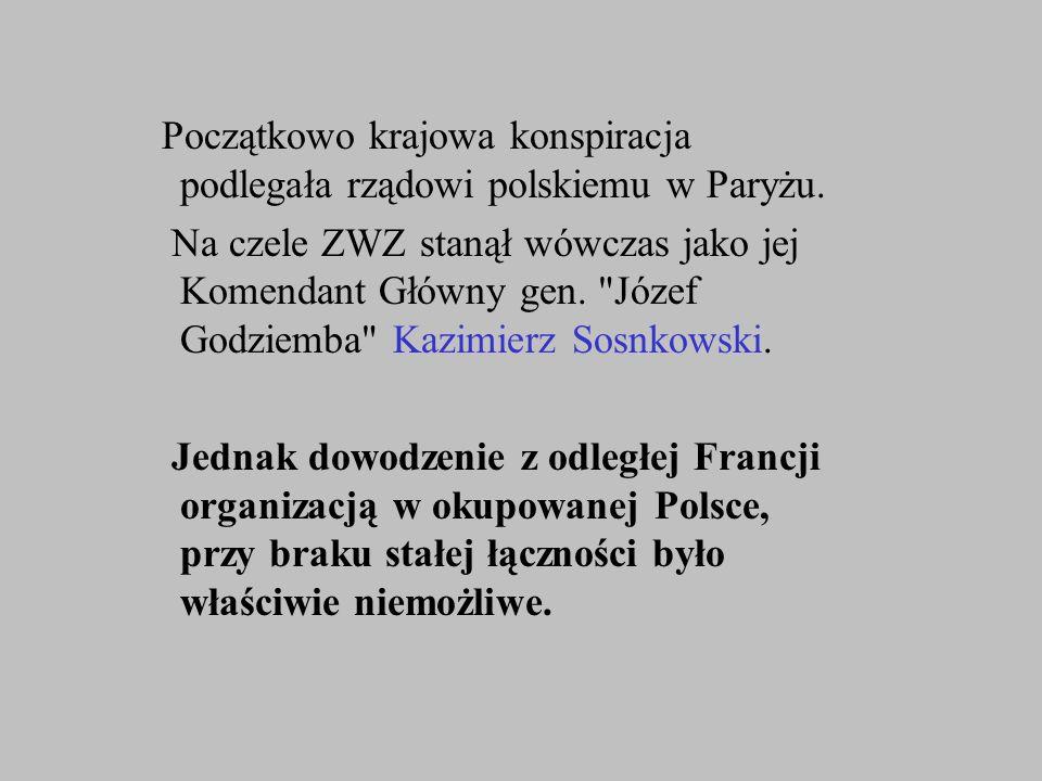 Początkowo krajowa konspiracja podlegała rządowi polskiemu w Paryżu.