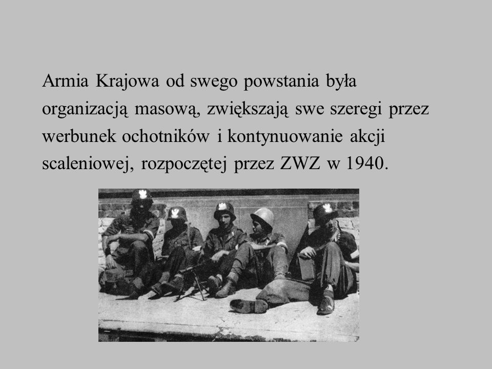 Armia Krajowa od swego powstania była