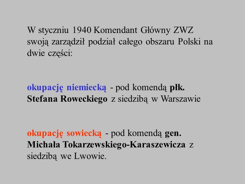 W styczniu 1940 Komendant Główny ZWZ swoją zarządził podział całego obszaru Polski na dwie części: