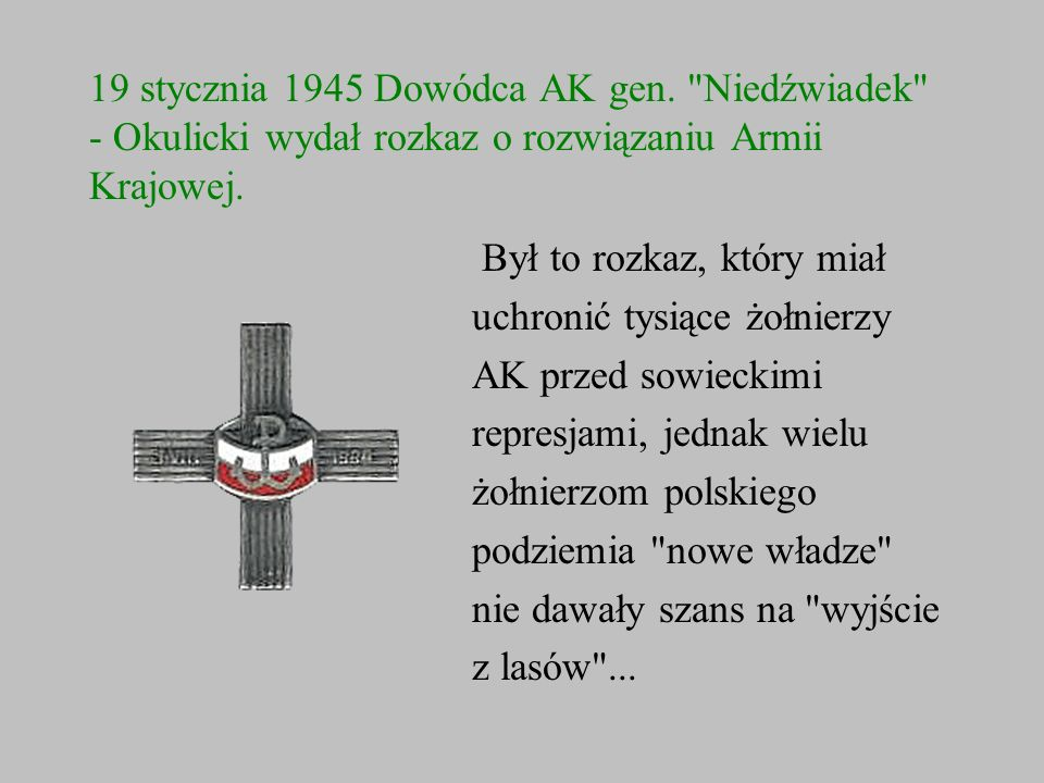 19 stycznia 1945 Dowódca AK gen