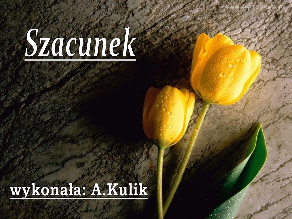 Szacunek wykonała: A.Kulik