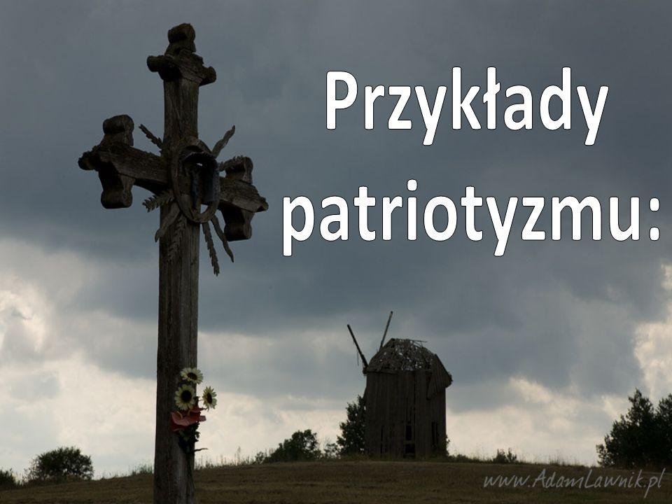 Przykłady patriotyzmu: