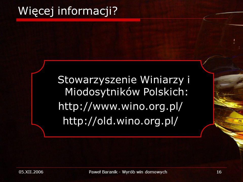 Więcej informacji Stowarzyszenie Winiarzy i Miodosytników Polskich:
