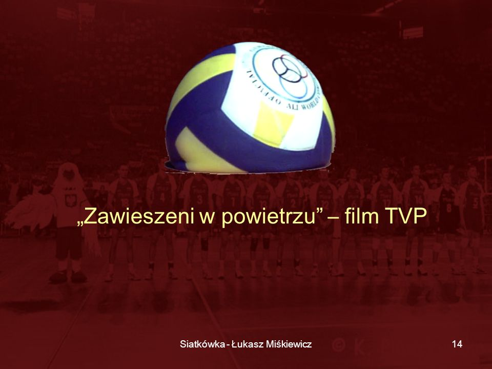 Siatkówka - Łukasz Miśkiewicz