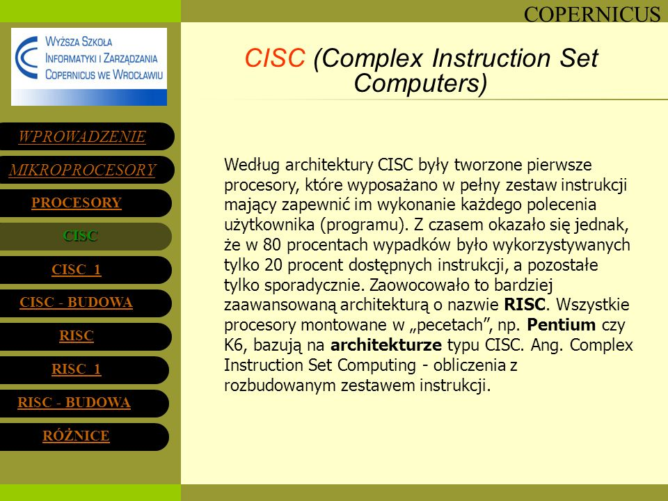 CISC (Complex Instruction Set Computers)