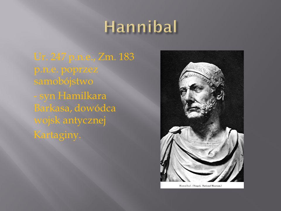 Hannibal Ur. 247 p.n.e., Zm. 183 p.n.e.