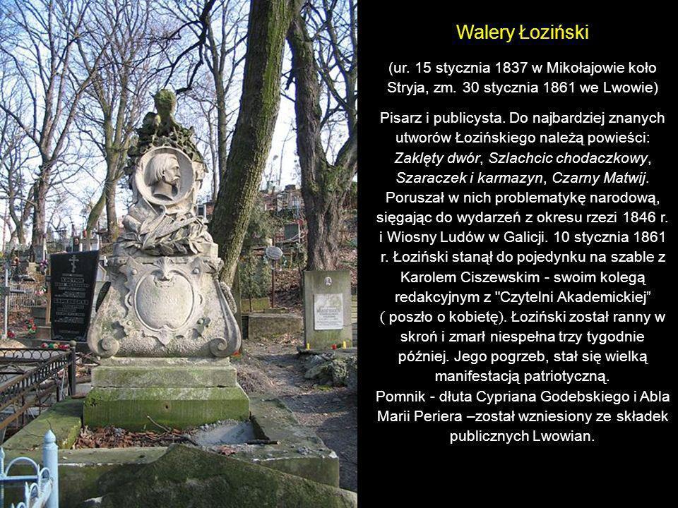 Walery Łoziński(ur. 15 stycznia 1837 w Mikołajowie koło Stryja, zm. 30 stycznia 1861 we Lwowie)