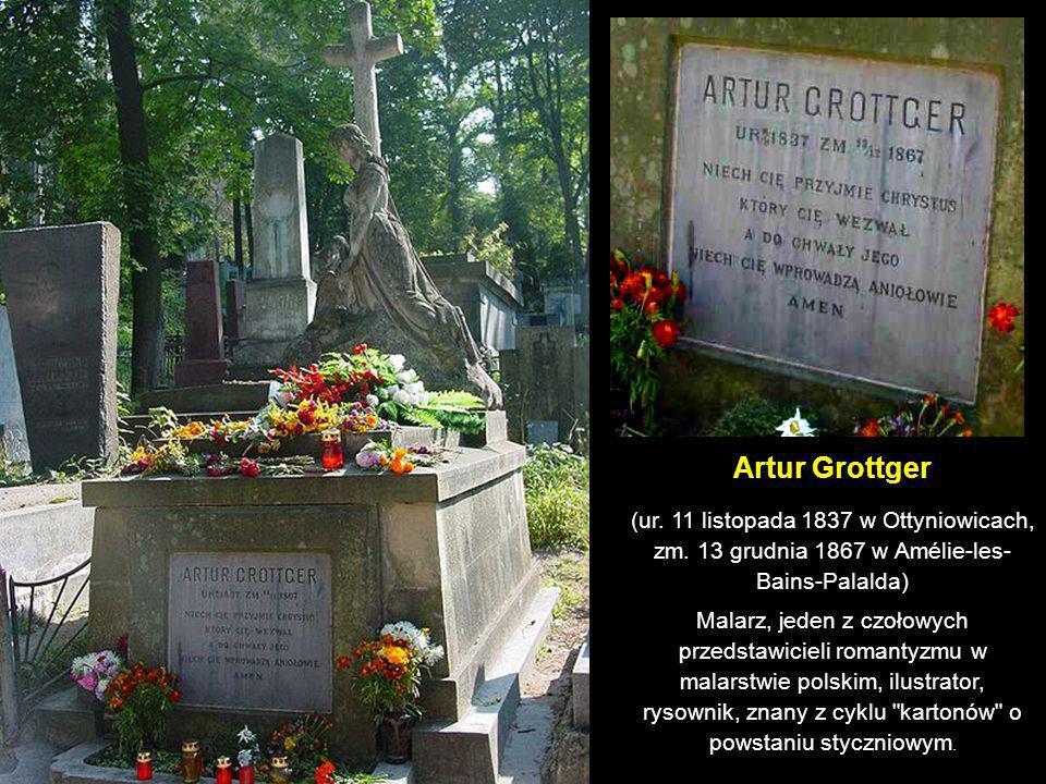 Artur Grottger(ur. 11 listopada 1837 w Ottyniowicach, zm. 13 grudnia 1867 w Amélie-les-Bains-Palalda)