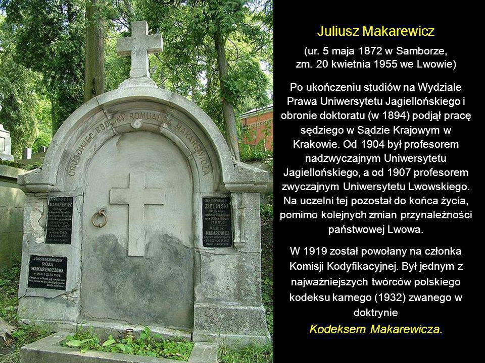Juliusz Makarewicz Kodeksem Makarewicza. (ur. 5 maja 1872 w Samborze,