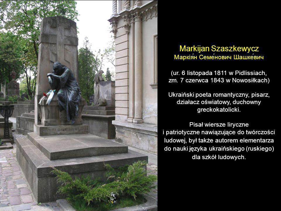 Markijan Szaszkewycz Маркія́н Семе́нович Шашке́вич