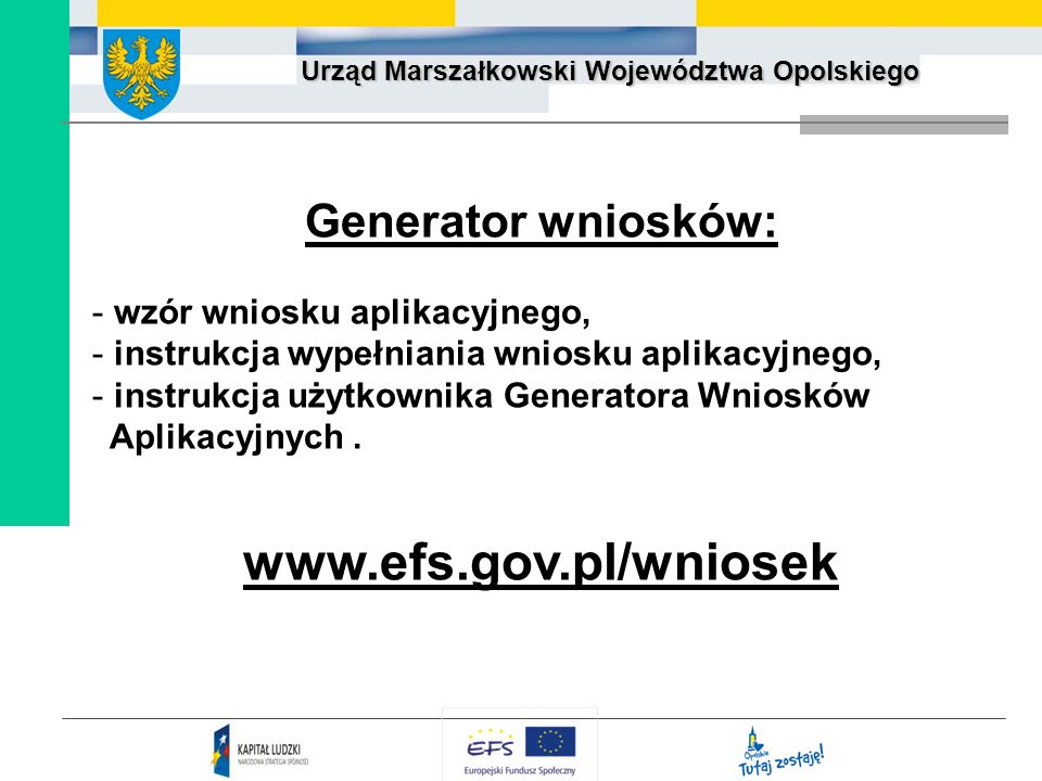 www.efs.gov.pl/wniosek Generator wniosków: wzór wniosku aplikacyjnego,
