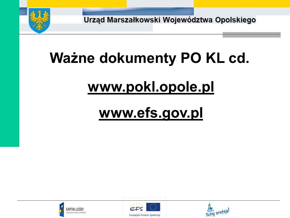Ważne dokumenty PO KL cd. www.pokl.opole.pl www.efs.gov.pl