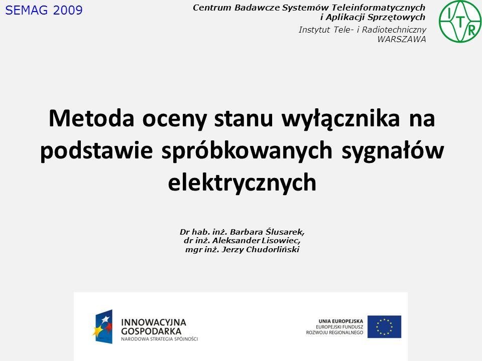 SEMAG 2009 Centrum Badawcze Systemów Teleinformatycznych i Aplikacji Sprzętowych. Instytut Tele- i Radiotechniczny WARSZAWA.