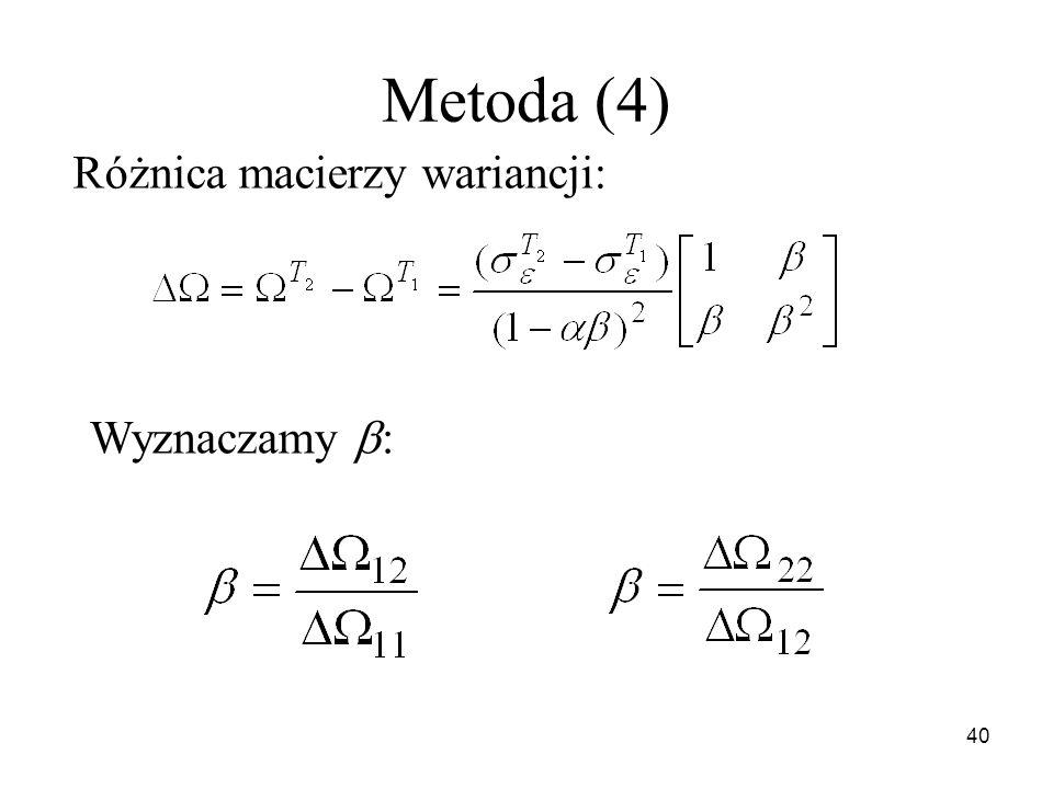 Metoda (4) Różnica macierzy wariancji: Wyznaczamy b:
