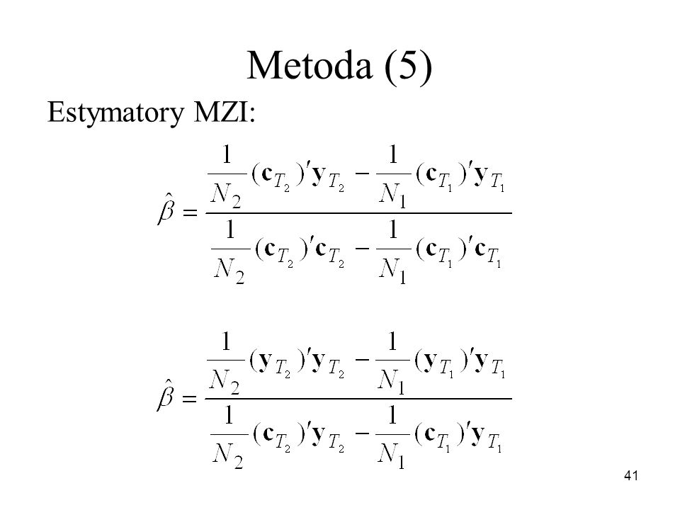 Metoda (5) Estymatory MZI: