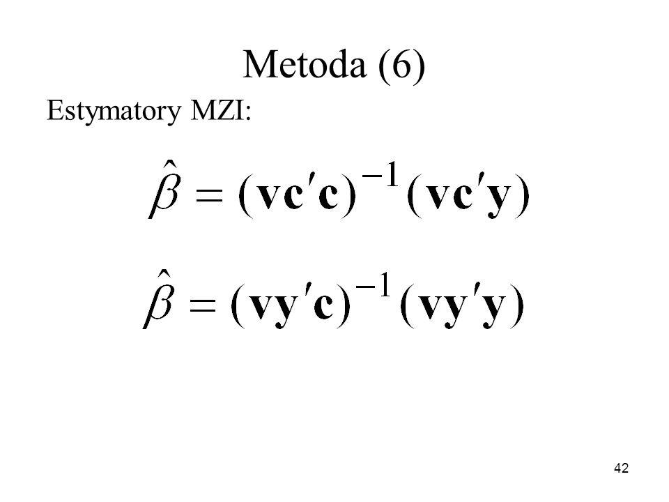 Metoda (6) Estymatory MZI: