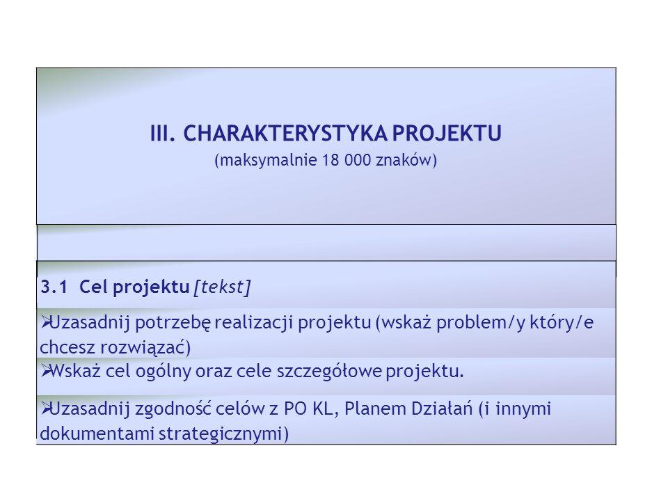 III. CHARAKTERYSTYKA PROJEKTU (maksymalnie 18 000 znaków)