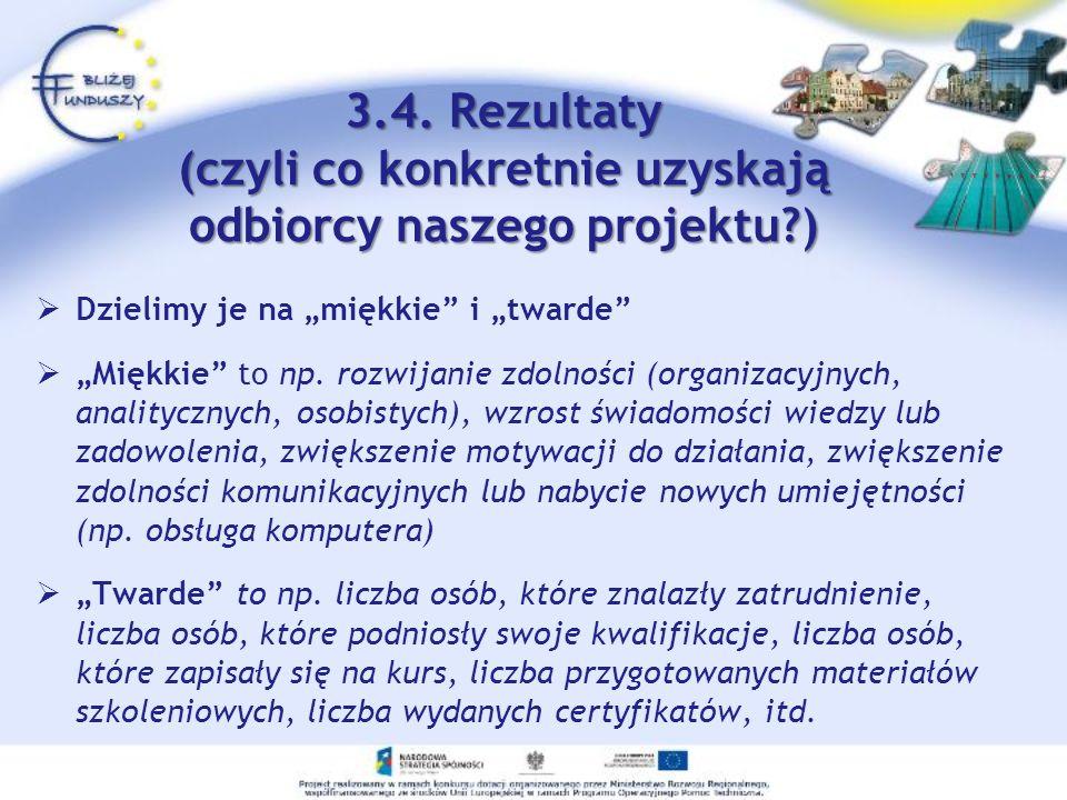 3.4. Rezultaty (czyli co konkretnie uzyskają odbiorcy naszego projektu )