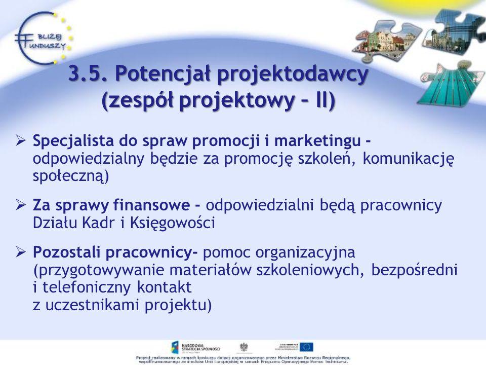 3.5. Potencjał projektodawcy (zespół projektowy – II)