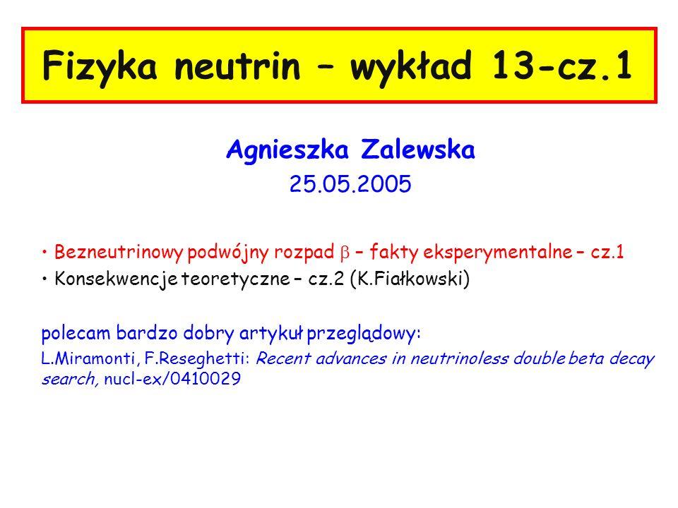 Fizyka neutrin – wykład 13-cz.1